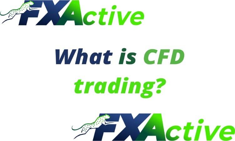 ¿Qué es el comercio de CFD? Revisión del corredor FxActive